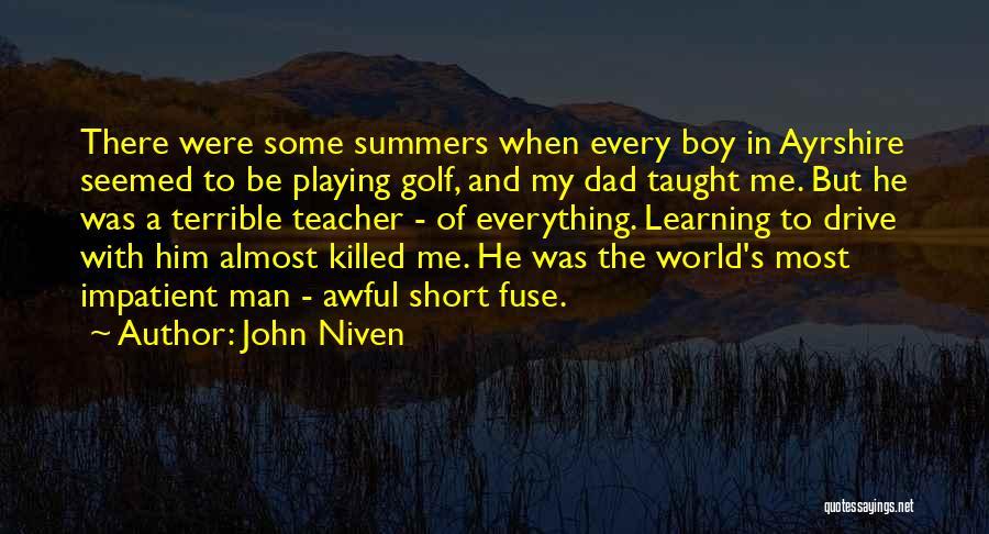 Terrible Dad Quotes By John Niven