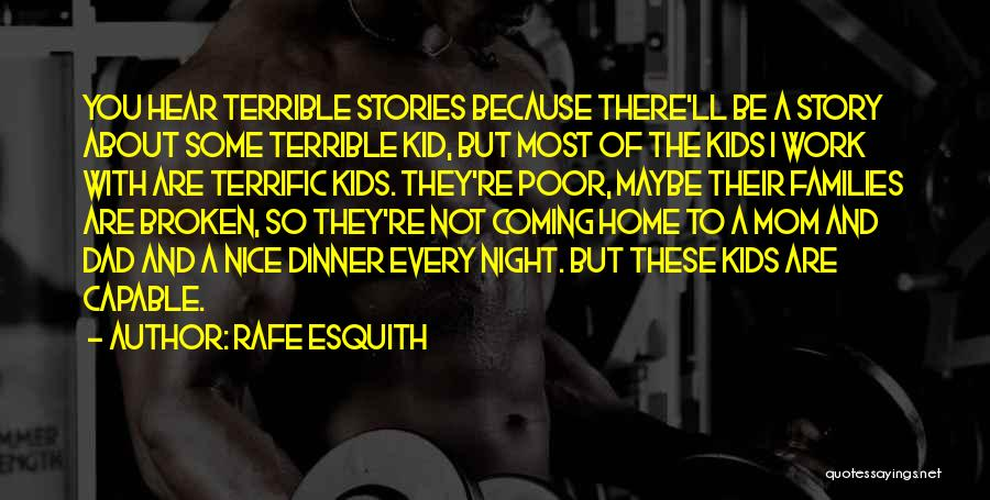 Terrible Dad Quotes By Rafe Esquith