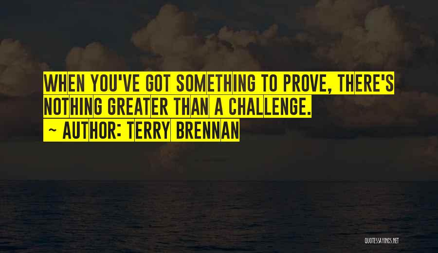 Terry Brennan Quotes 1338019
