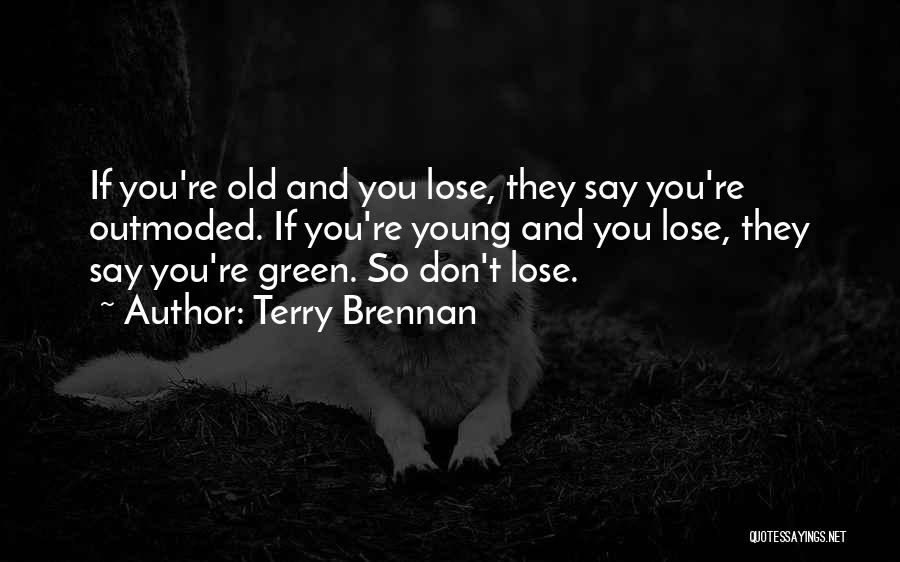 Terry Brennan Quotes 645260