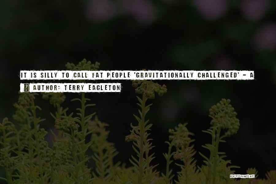 Terry Eagleton Quotes 1350490
