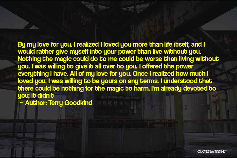 Terry Goodkind Quotes 1186719