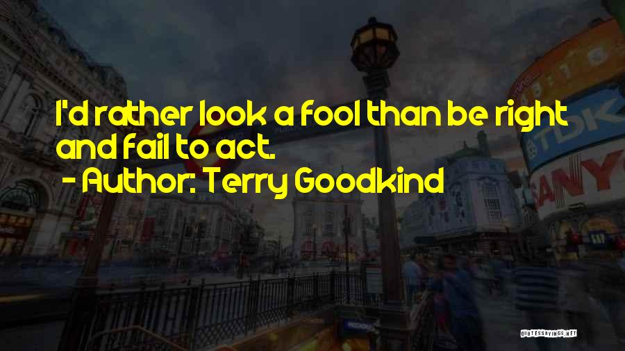 Terry Goodkind Quotes 1697905