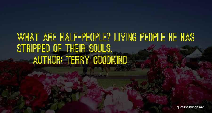 Terry Goodkind Quotes 2144123