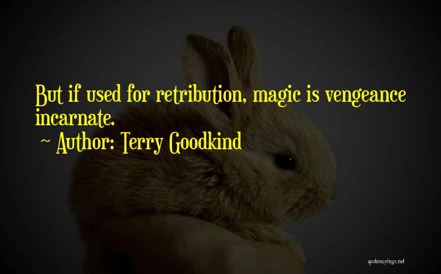Terry Goodkind Quotes 342773