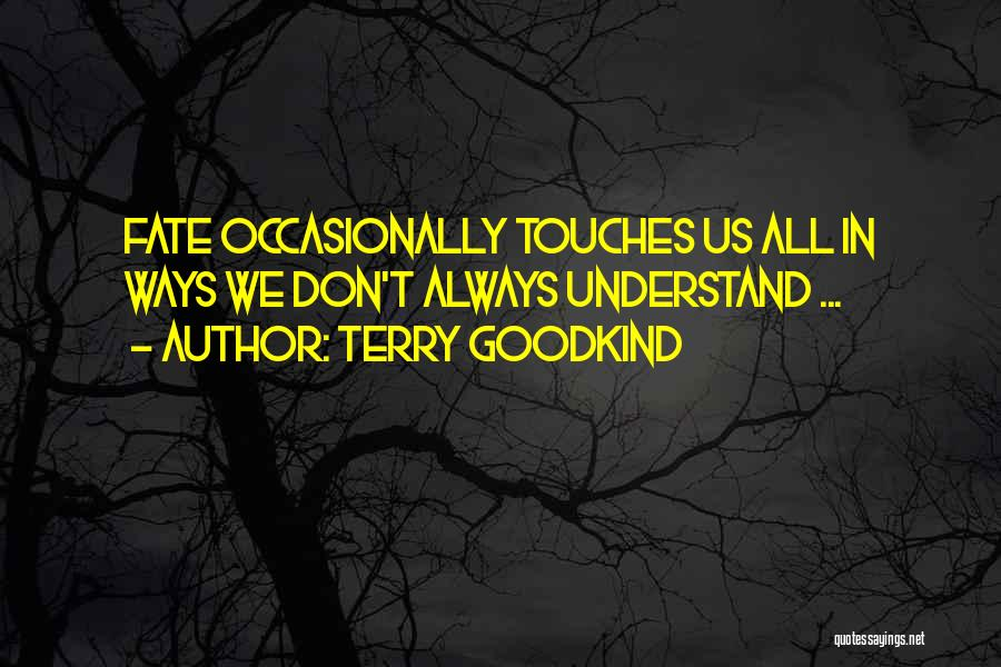 Terry Goodkind Quotes 756515