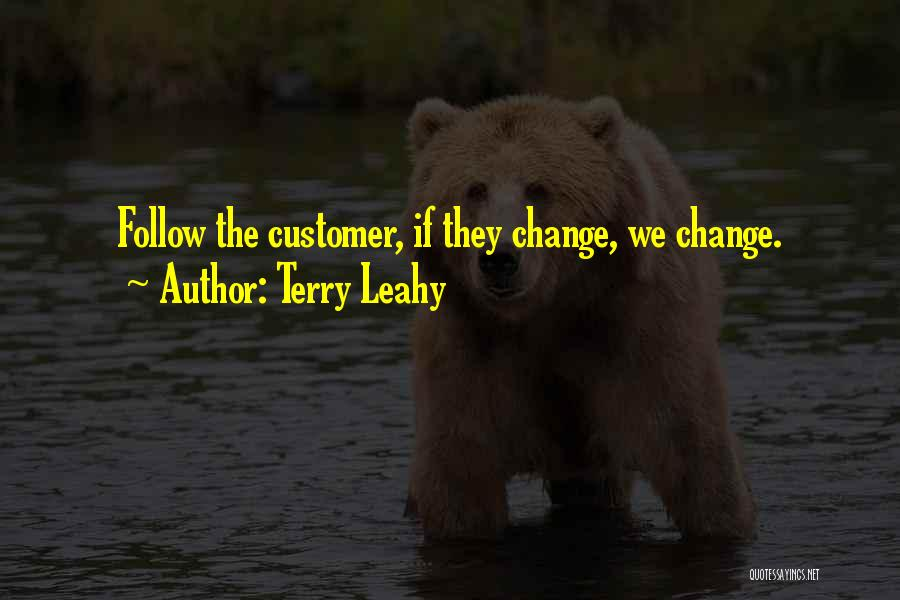 Terry Leahy Quotes 1070420