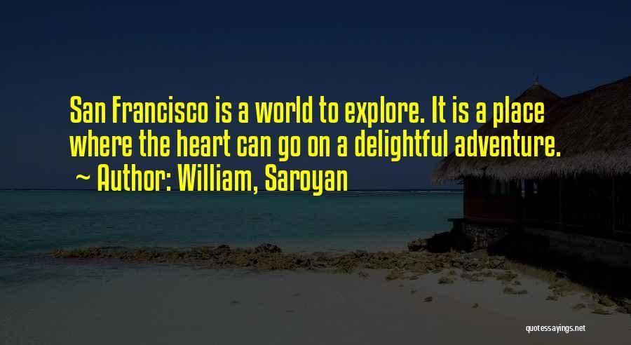 Teru Mikami Quotes By William, Saroyan