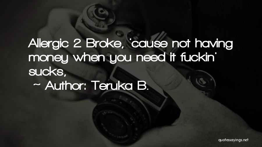 Teruka B. Quotes 758564