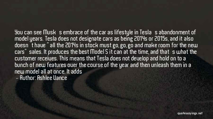 Tesla Cars Quotes By Ashlee Vance