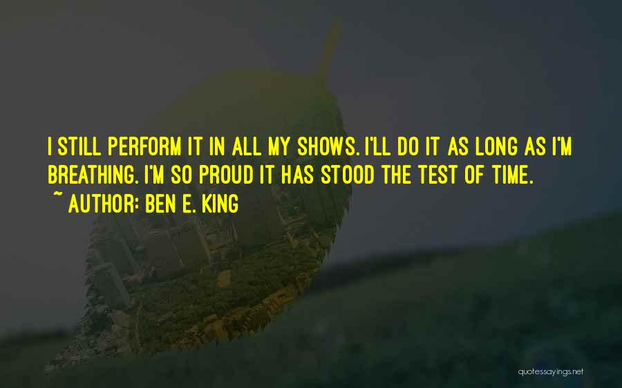 Test Of Time Quotes By Ben E. King