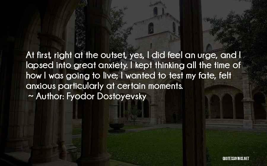 Test Of Time Quotes By Fyodor Dostoyevsky