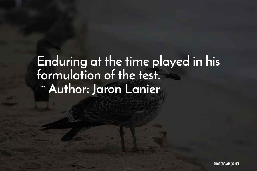 Test Of Time Quotes By Jaron Lanier