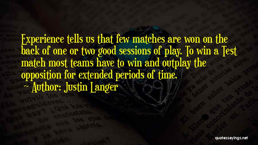 Test Of Time Quotes By Justin Langer