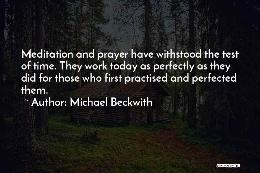 Test Of Time Quotes By Michael Beckwith