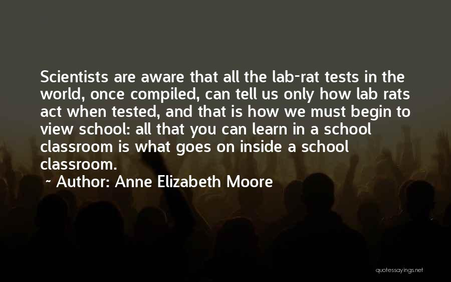 Tests In School Quotes By Anne Elizabeth Moore
