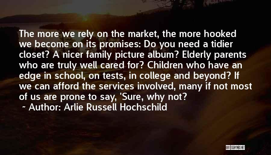 Tests In School Quotes By Arlie Russell Hochschild
