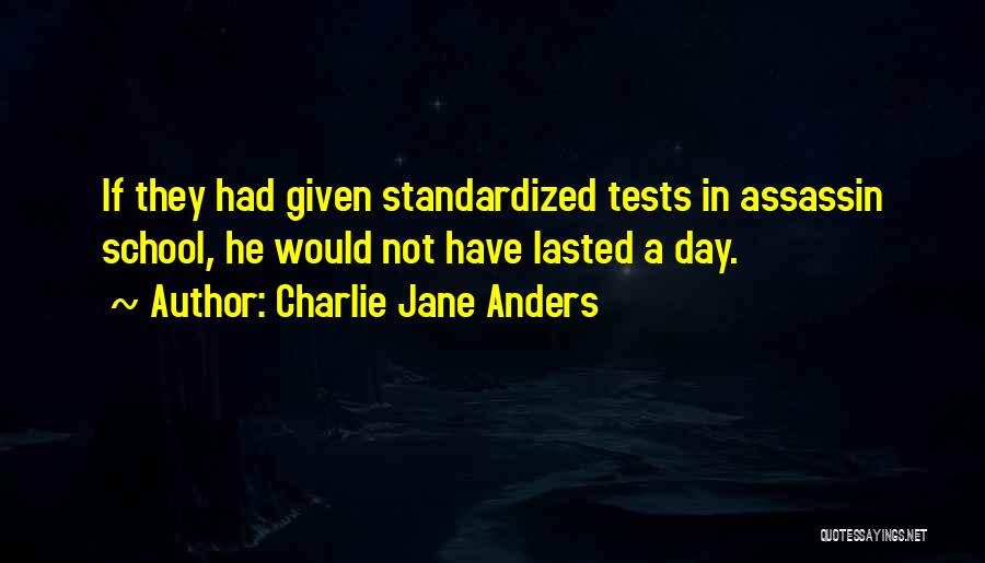 Tests In School Quotes By Charlie Jane Anders