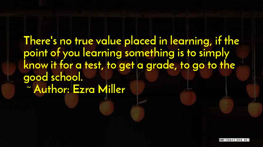 Tests In School Quotes By Ezra Miller