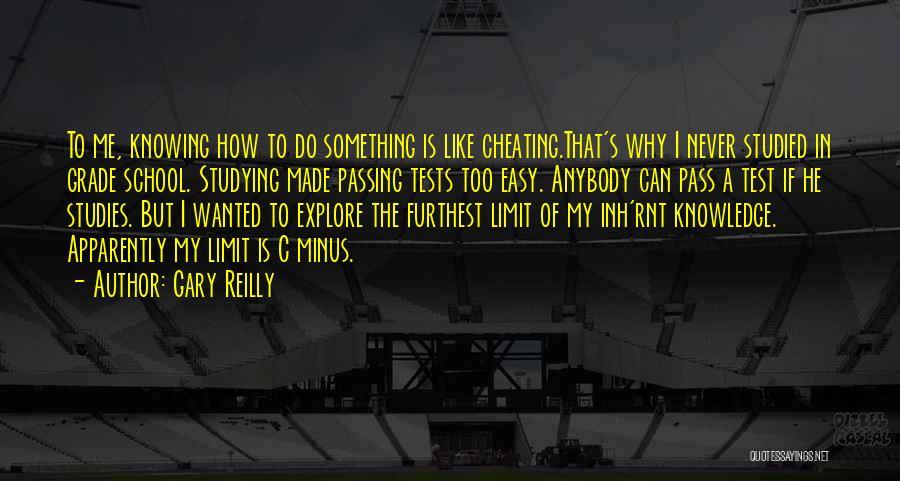Tests In School Quotes By Gary Reilly