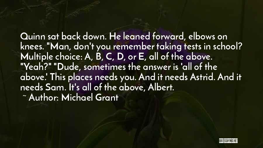 Tests In School Quotes By Michael Grant