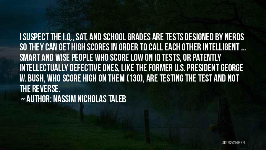 Tests In School Quotes By Nassim Nicholas Taleb