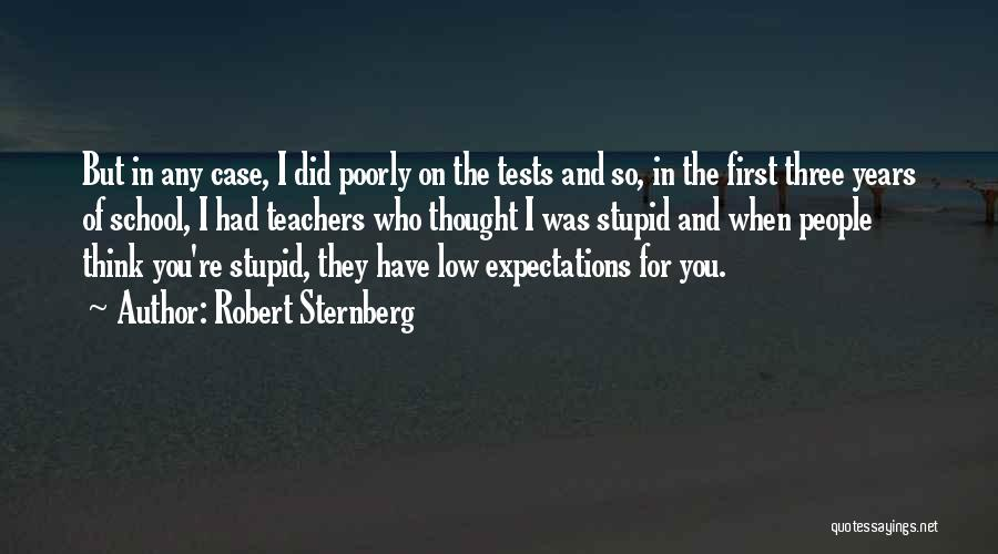 Tests In School Quotes By Robert Sternberg