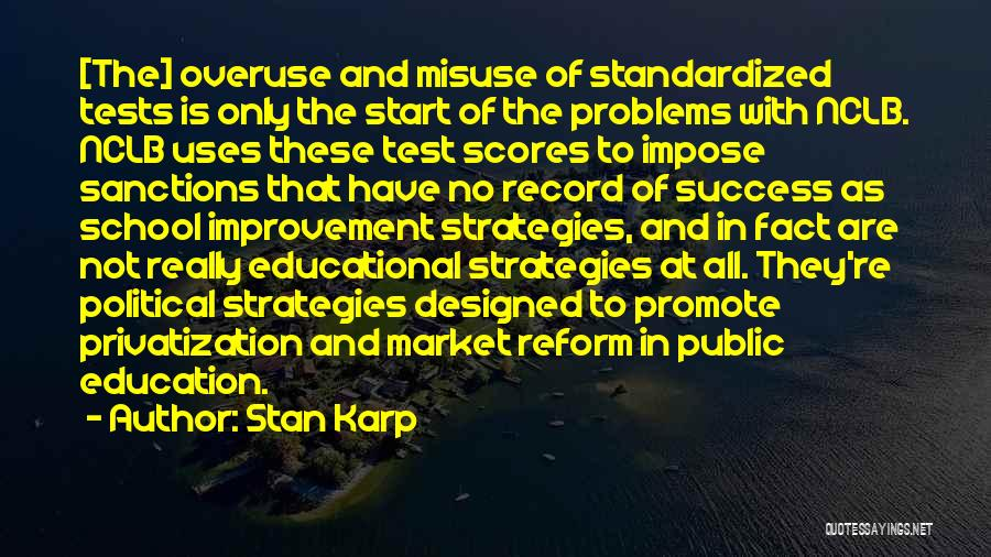 Tests In School Quotes By Stan Karp