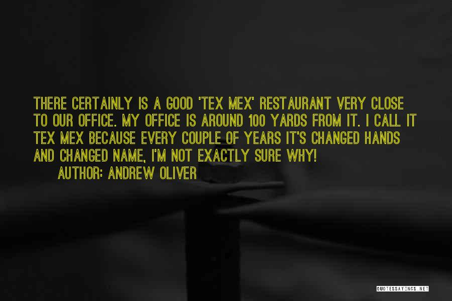 Tex Mex Quotes By Andrew Oliver