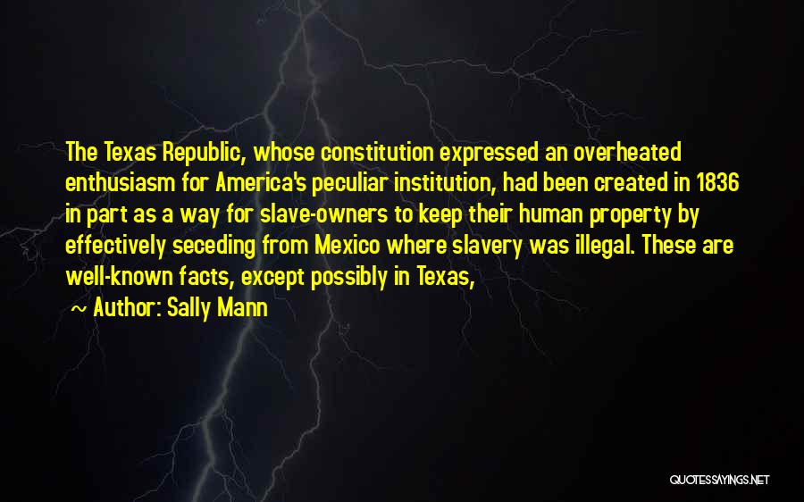 Texas Seceding Quotes By Sally Mann