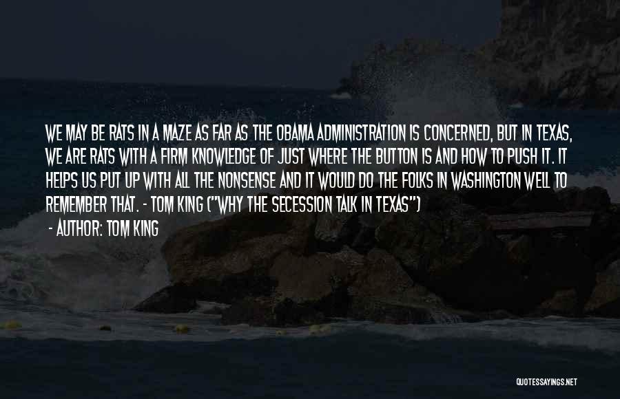 Texas Secession Quotes By Tom King
