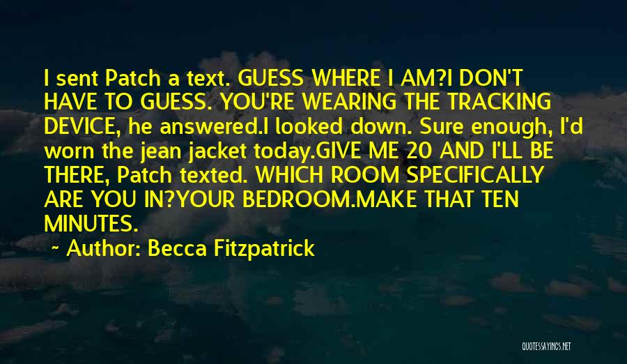 Text Me Quotes By Becca Fitzpatrick