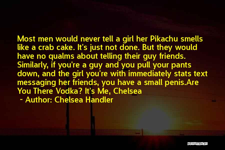 Text Me Quotes By Chelsea Handler