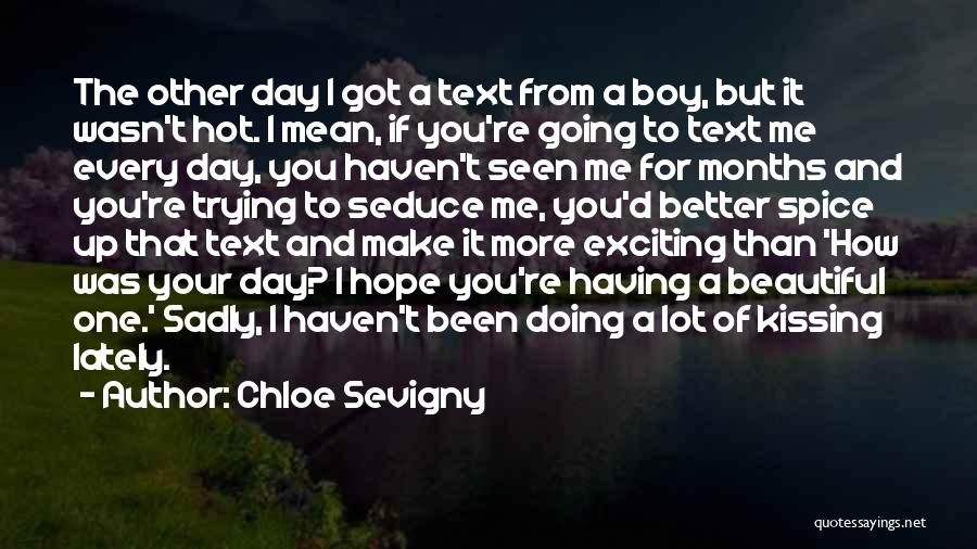 Text Me Quotes By Chloe Sevigny