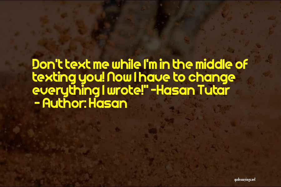 Text Me Quotes By Hasan
