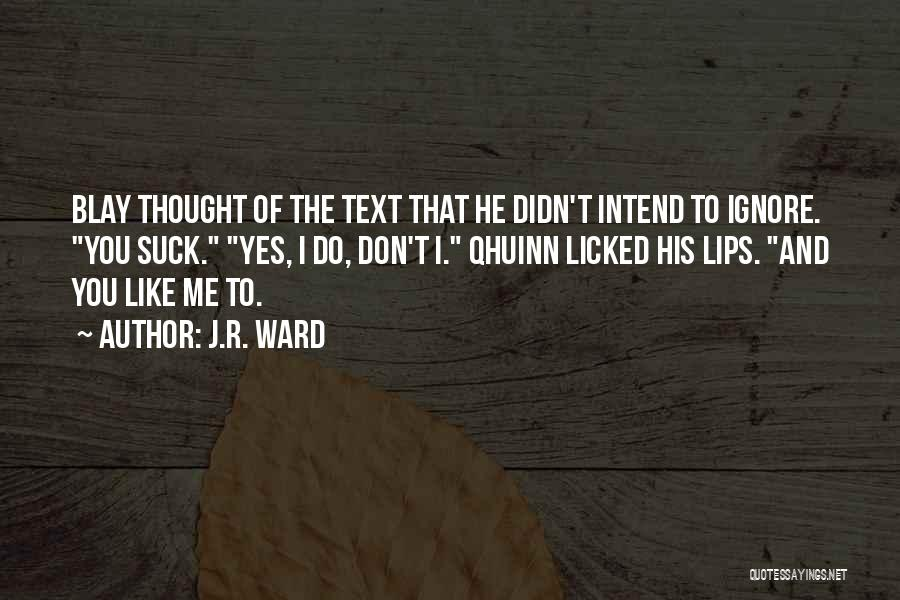 Text Me Quotes By J.R. Ward