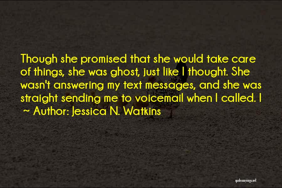 Text Me Quotes By Jessica N. Watkins