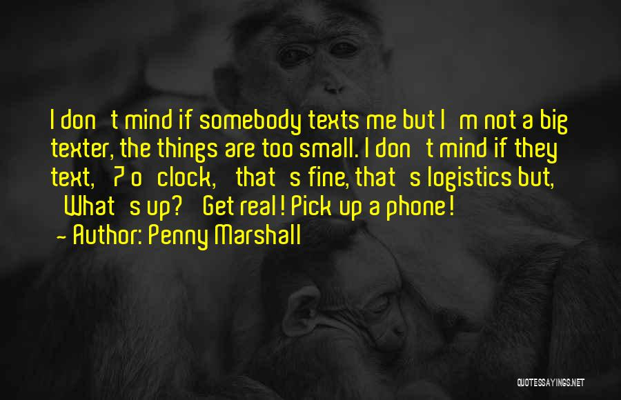 Text Me Quotes By Penny Marshall