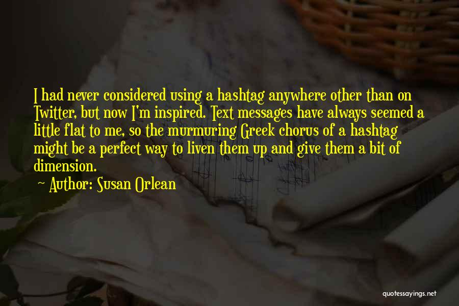 Text Me Quotes By Susan Orlean