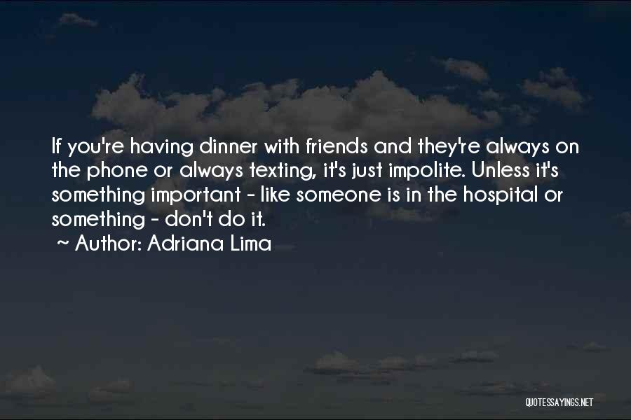 Texting Someone You Like Quotes By Adriana Lima