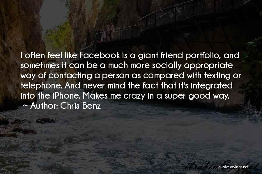 Texting Someone You Like Quotes By Chris Benz