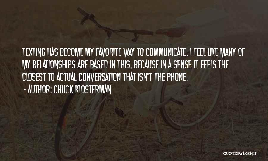 Texting Someone You Like Quotes By Chuck Klosterman