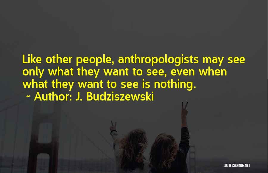 Texting Someone You Like Quotes By J. Budziszewski