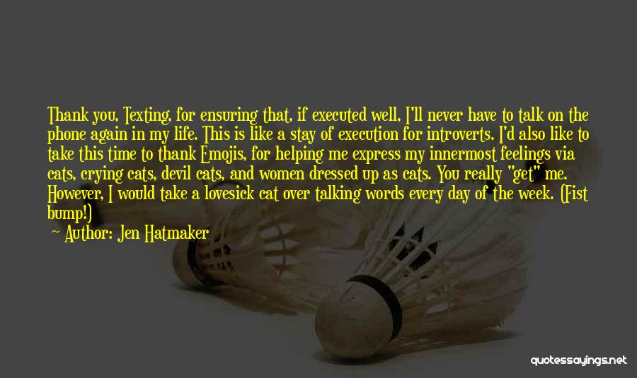 Texting Someone You Like Quotes By Jen Hatmaker