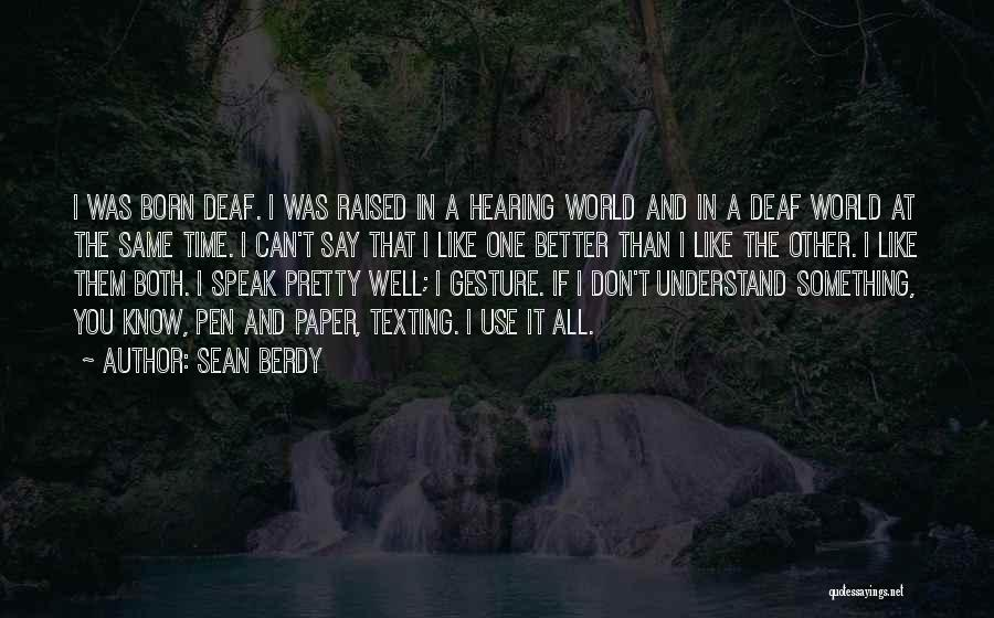 Texting Someone You Like Quotes By Sean Berdy