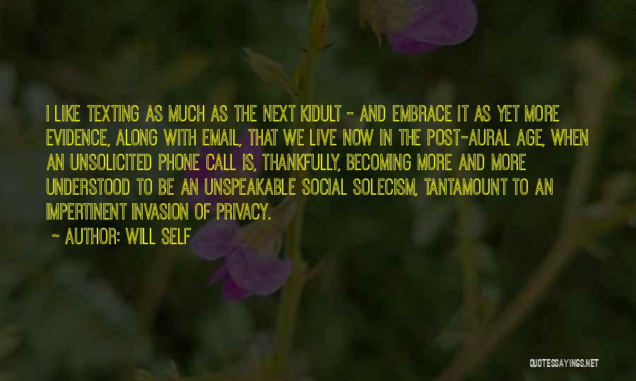 Texting Someone You Like Quotes By Will Self