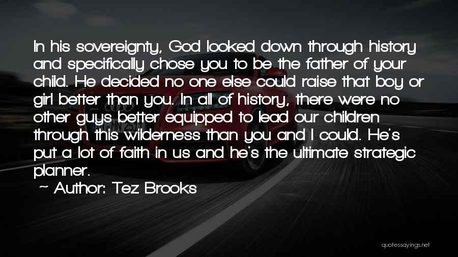 Tez Brooks Quotes 1534941