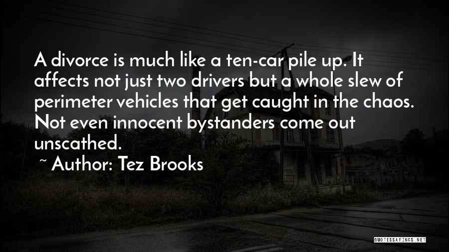 Tez Brooks Quotes 1767973