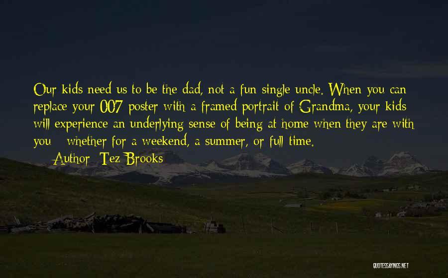 Tez Brooks Quotes 2010652