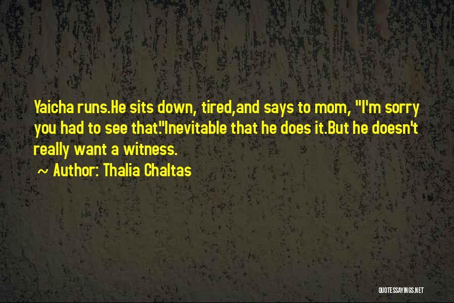 Thalia Chaltas Quotes 1017769